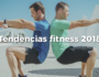 tendencias fitness 2018